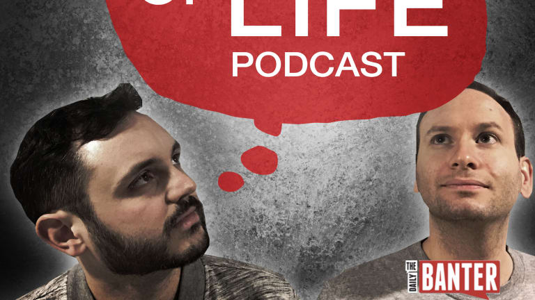 "Introducing The Daily Banter's ""Meaning of Life Podcast""!"